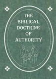 The Biblical Doctrine of Authority