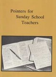 Pointers for Sunday School Teachers