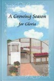 A Growing Season for Gloria