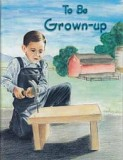 To Be Grown-up