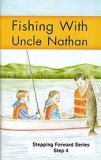 "Fishing With Uncle Nathan (Step 4) - ""Stepping Forward Series"""