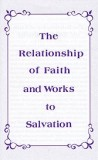 Tract [B] - The Relationship of Faith and Works to Salvation