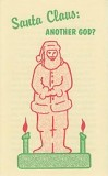 Tract - Santa Clause: Another God? [Pack of 100]