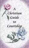 Tract - A Christian Guide to Courtship [Pack of 50]