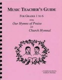 DISCOUNT - Music Teacher's Guide using Our Hymns of Praise and Church Hymnal