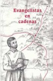 Evangelistas en cadenas [Evangelists in Chains]