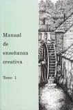 Manual de enseñanza creativa, Tomo 1 [Handbook for Creative Teaching, Book 1]