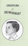 Tratado - ¿Disciplina o delincuencia? [The Urgency of Enforcing Parental Discipline] [Paq. de 50]
