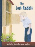 "The Lost Rabbit - and other stories for young readers (Book 4) - ""Little Sunbeams Series"""