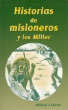 Historias de misioneras y los Miller [Missionary Stories with the Millers]
