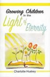 Growing Children in the Light of Eternity
