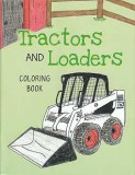 Tractors and Loaders - Coloring Book