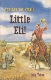 "DISCOUNT - A - You Are Too Small, Little Eli! (Book 1) - ""Little Eli Series"""