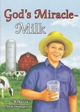 God's Miracle—Milk