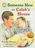 "Someone New at Caleb's House - ""Manners Are Homemade Series"" Book 2"