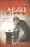 "A Flame Forever Bright - ""Early Anabaptist Series"""