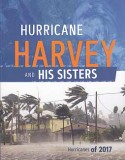 Hurricane Harvey and His Sisters: Hurricanes of 2017