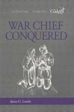 "War Chief Conquered (Volume 5) - ""The Conquest Series"""