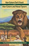 "Man-Eaters Don't Knock, and Man-Eaters and Massai Spears (Book 3) - ""Missionary Adventure Stories Series"""